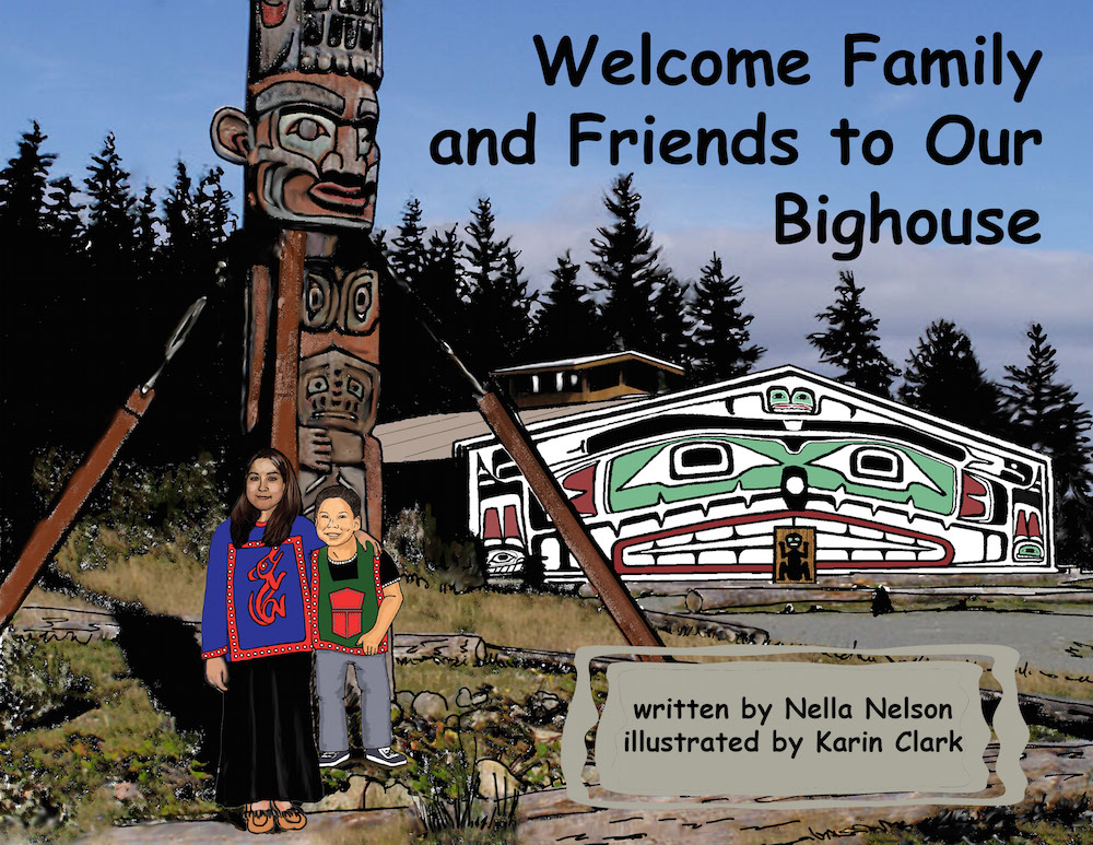 Welcome Family And Friends To Our Bighouse By Nella Nelson Karin Clark Release Date May 2017 CDN 2195 Paperback Raven Publishing Inc