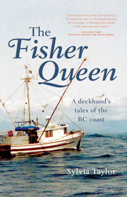 The Fisher Queen: A Deckhand's Tales of the BC Coast Sylvia Taylor